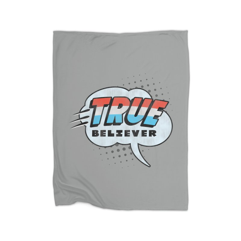 True Believer - Merica Flavor Home Blanket by Gamma Bomb - A Celebration of Imagination