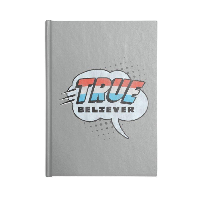 True Believer - Merica Flavor Accessories Notebook by Gamma Bomb - A Celebration of Imagination