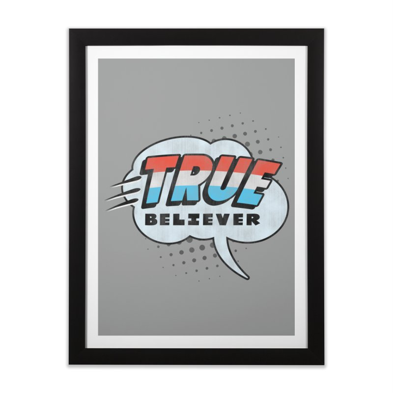 True Believer - Merica Flavor Home Framed Fine Art Print by Gamma Bomb - A Celebration of Imagination
