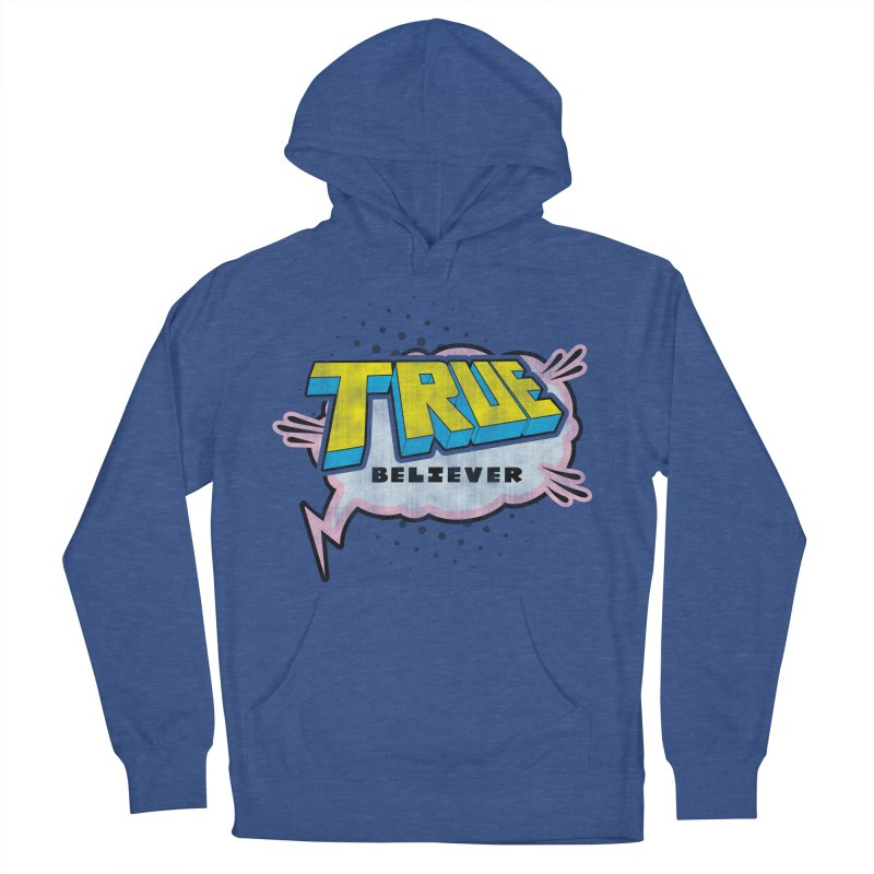True Believer - Uncanny Flavor Women's Pullover Hoody by Gamma Bomb - A Celebration of Imagination