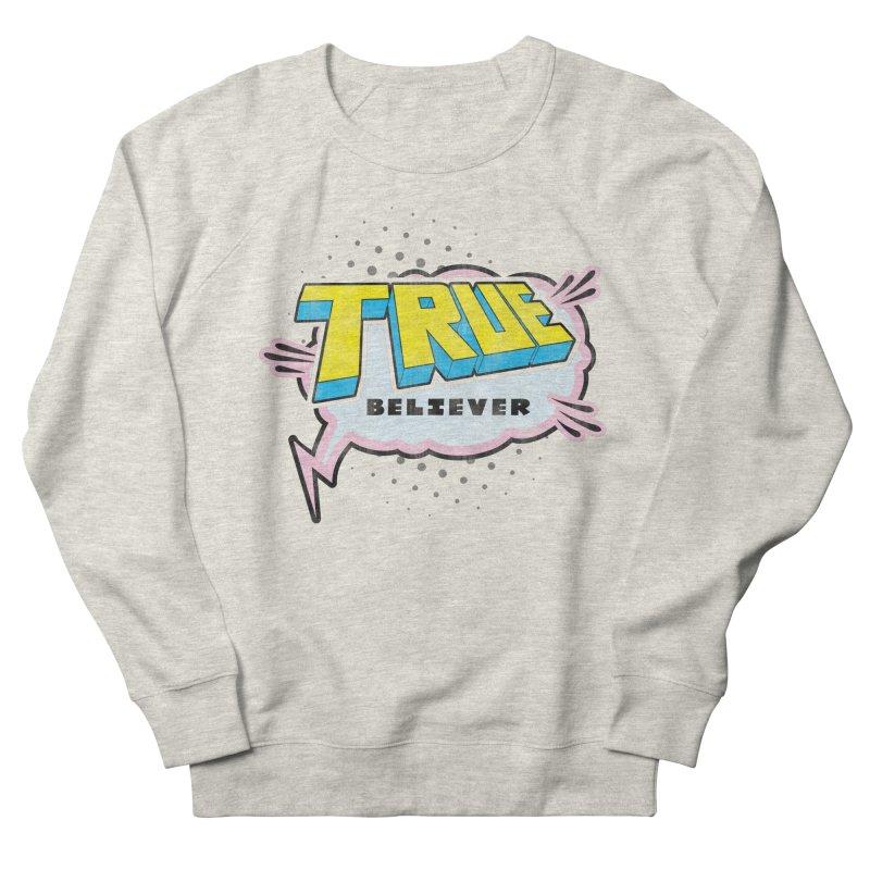 True Believer - Uncanny Flavor Women's Sweatshirt by Gamma Bomb - A Celebration of Imagination