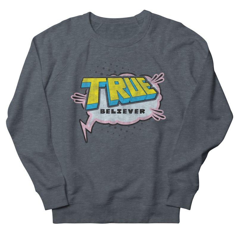 True Believer - Uncanny Flavor Men's Sweatshirt by Gamma Bomb - A Celebration of Imagination