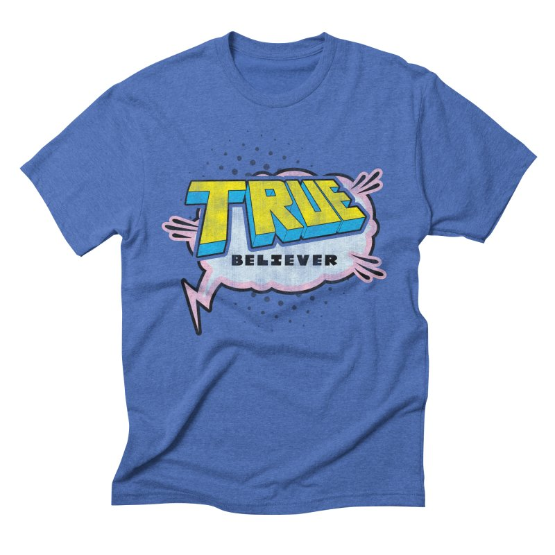 True Believer - Uncanny Flavor Men's Triblend T-Shirt by Gamma Bomb - A Celebration of Imagination