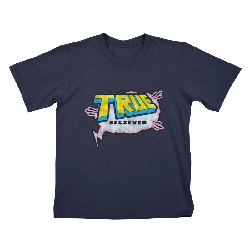 True Believer - Uncanny Flavor Kids T-Shirt by Gamma Bomb - A Celebration of Imagination