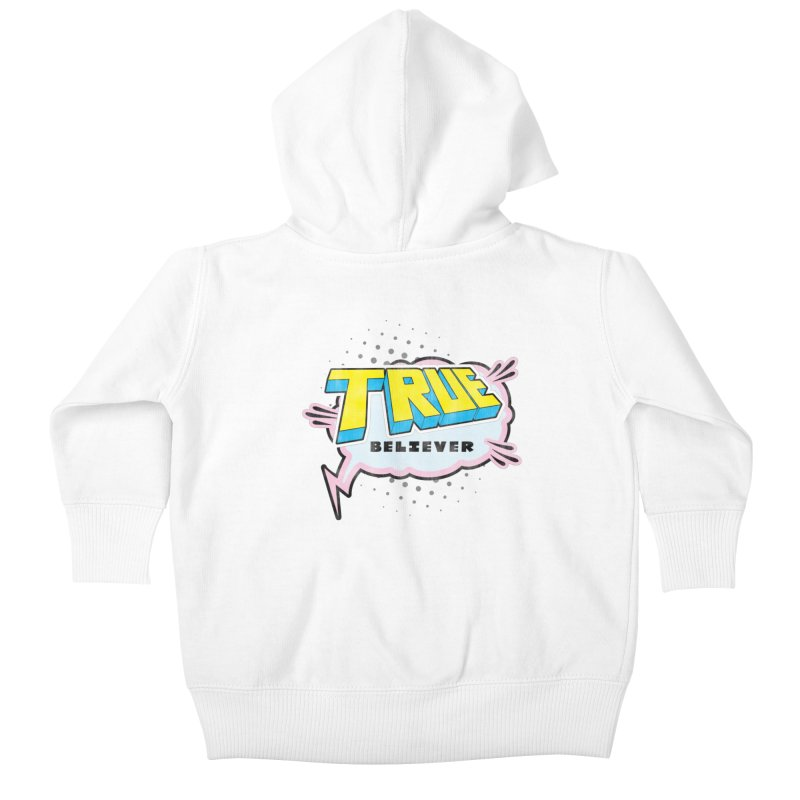 True Believer - Uncanny Flavor Kids Baby Zip-Up Hoody by Gamma Bomb - A Celebration of Imagination
