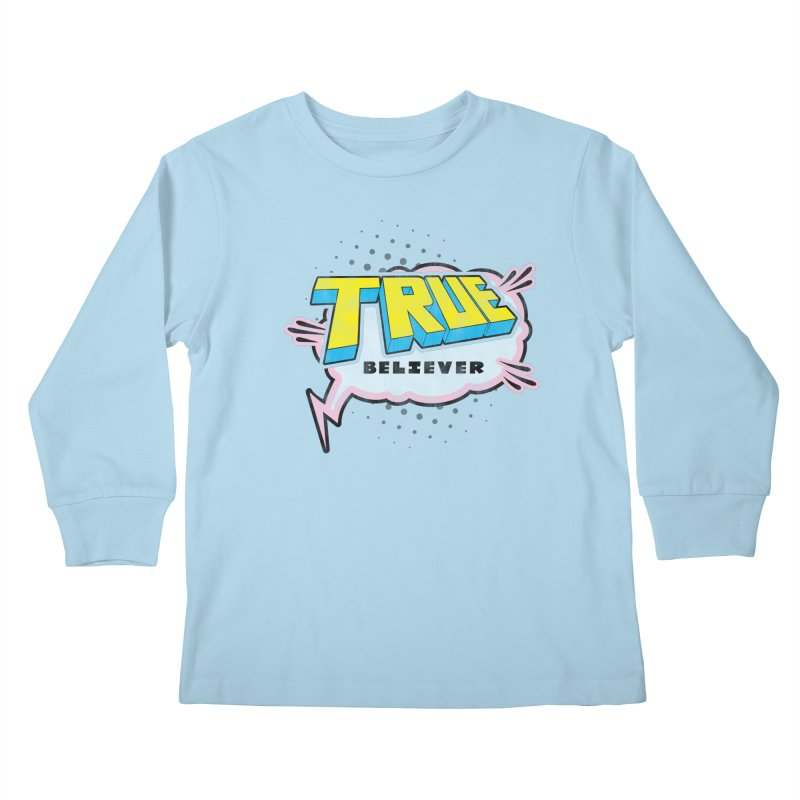 True Believer - Uncanny Flavor Kids Longsleeve T-Shirt by Gamma Bomb - A Celebration of Imagination