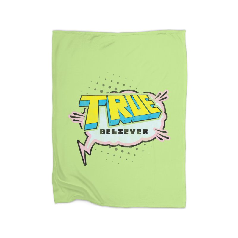 True Believer - Uncanny Flavor Home Blanket by Gamma Bomb - A Celebration of Imagination