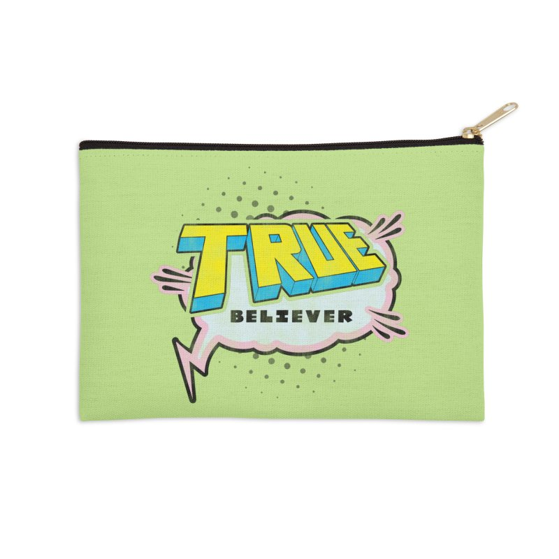 True Believer - Uncanny Flavor Accessories Zip Pouch by Gamma Bomb - A Celebration of Imagination