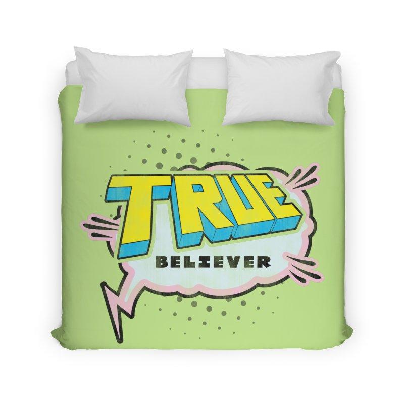True Believer - Uncanny Flavor Home Duvet by Gamma Bomb - A Celebration of Imagination