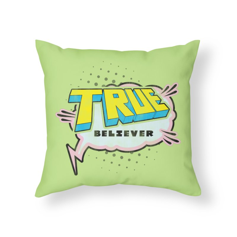 True Believer - Uncanny Flavor Home Throw Pillow by Gamma Bomb - A Celebration of Imagination