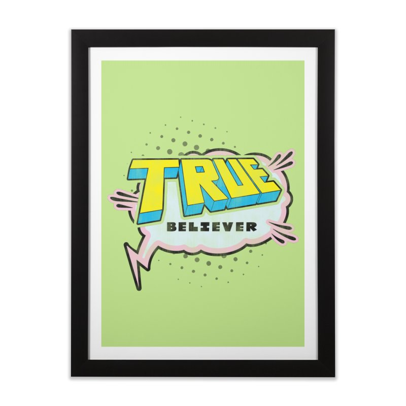 True Believer - Uncanny Flavor Home Framed Fine Art Print by Gamma Bomb - A Celebration of Imagination