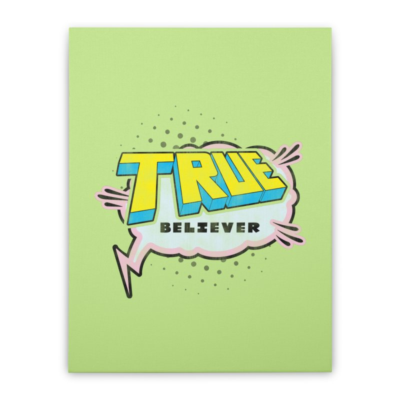 True Believer - Uncanny Flavor Home Stretched Canvas by Gamma Bomb - A Celebration of Imagination