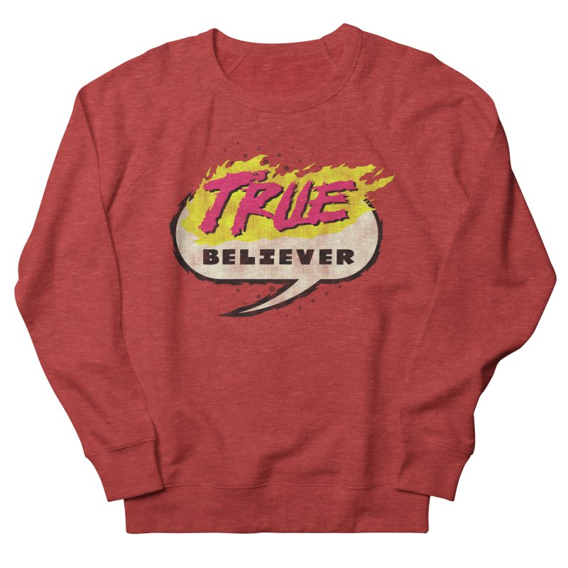 True Believer - Vengeance Flavor Women's French Terry Sweatshirt by Gamma Bomb - A Celebration of Imagination