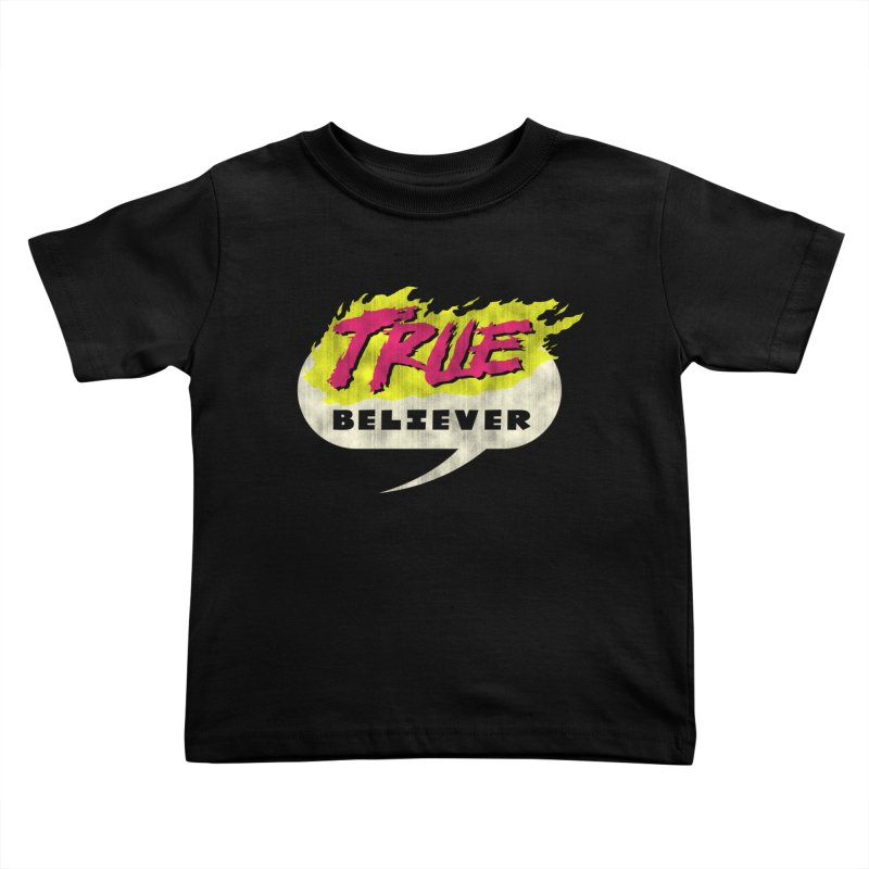 True Believer - Vengeance Flavor Kids Toddler T-Shirt by Gamma Bomb - A Celebration of Imagination