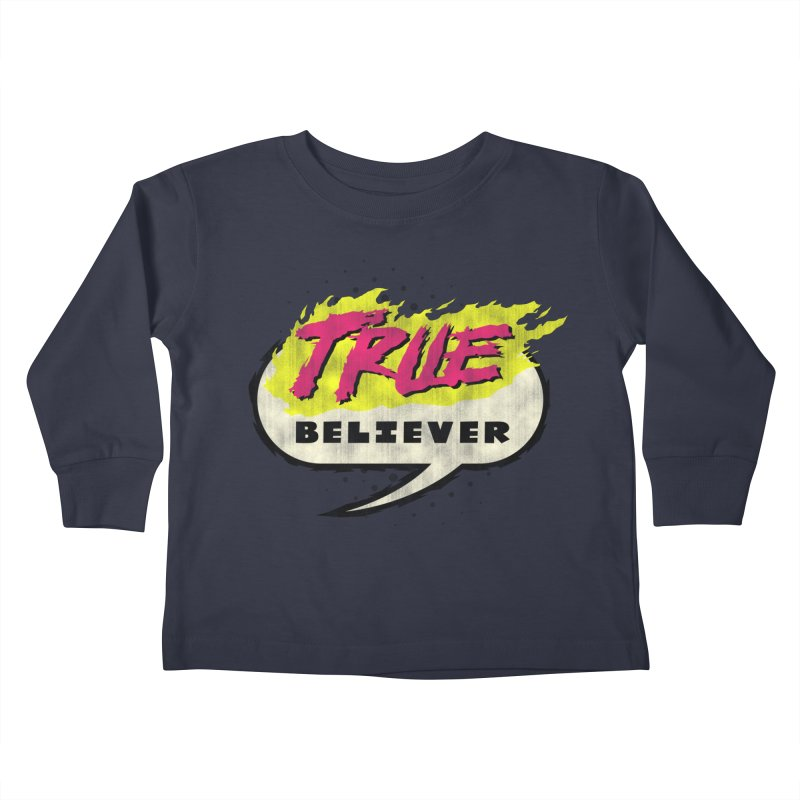 True Believer - Vengeance Flavor Kids Toddler Longsleeve T-Shirt by Gamma Bomb - A Celebration of Imagination