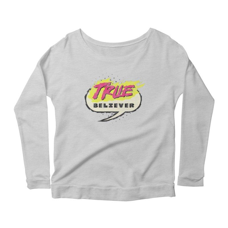 True Believer - Vengeance Flavor Women's Scoop Neck Longsleeve T-Shirt by Gamma Bomb - A Celebration of Imagination