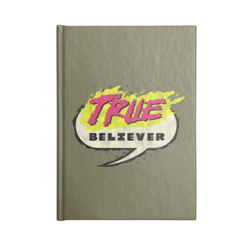 True Believer - Vengeance Flavor Accessories Notebook by Gamma Bomb - A Celebration of Imagination