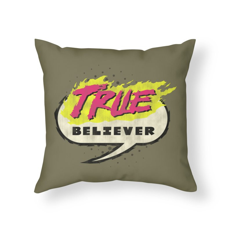 True Believer - Vengeance Flavor Home Throw Pillow by Gamma Bomb - A Celebration of Imagination