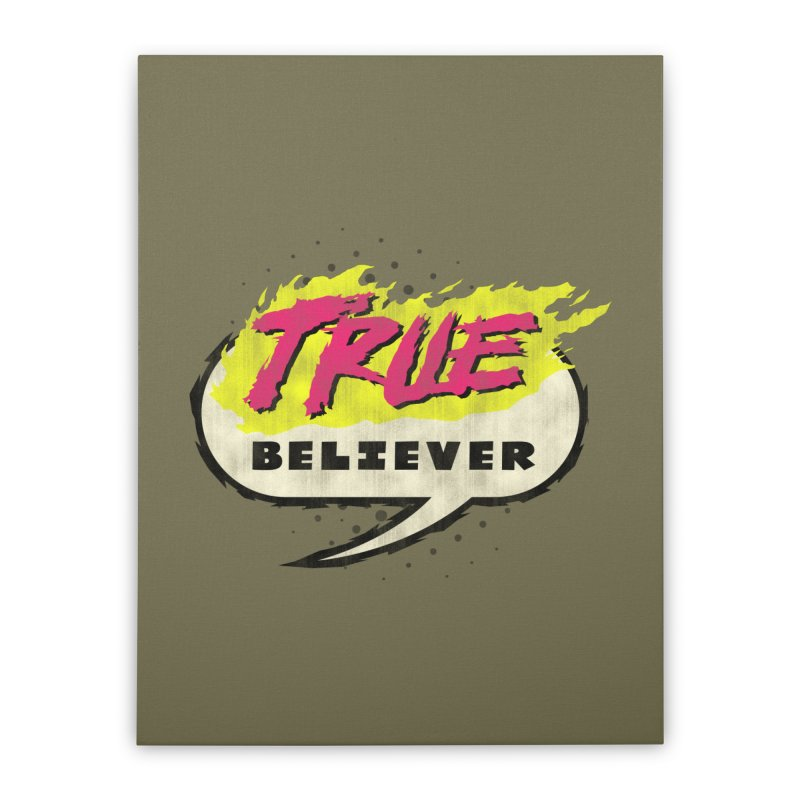 True Believer - Vengeance Flavor Home Stretched Canvas by Gamma Bomb - A Celebration of Imagination