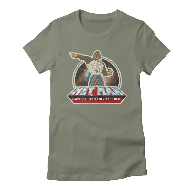 Hey Man Women's Fitted T-Shirt by Gamma Bomb - A Celebration of Imagination