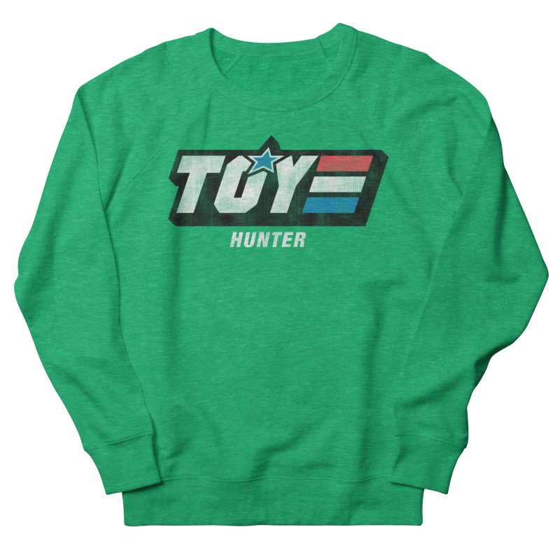 Toy Hunter - Joe Flavor Women's French Terry Sweatshirt by Gamma Bomb - Explosively Mutating Your Look