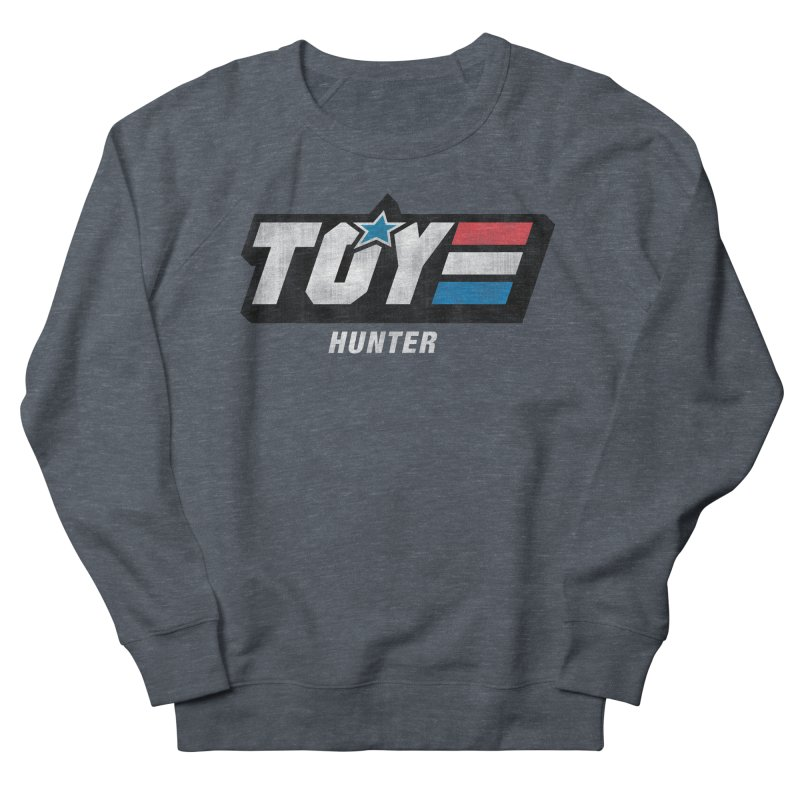 Toy Hunter - Joe Flavor Women's French Terry Sweatshirt by Gamma Bomb - A Celebration of Imagination