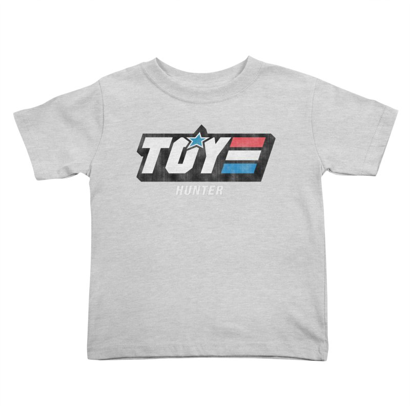 Toy Hunter - Joe Flavor Kids Toddler T-Shirt by Gamma Bomb - Explosively Mutating Your Look