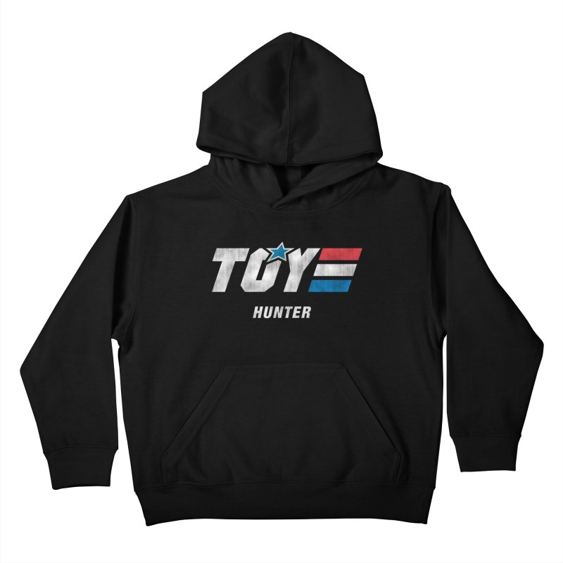 Toy Hunter - Joe Flavor Kids Pullover Hoody by Gamma Bomb - A Celebration of Imagination