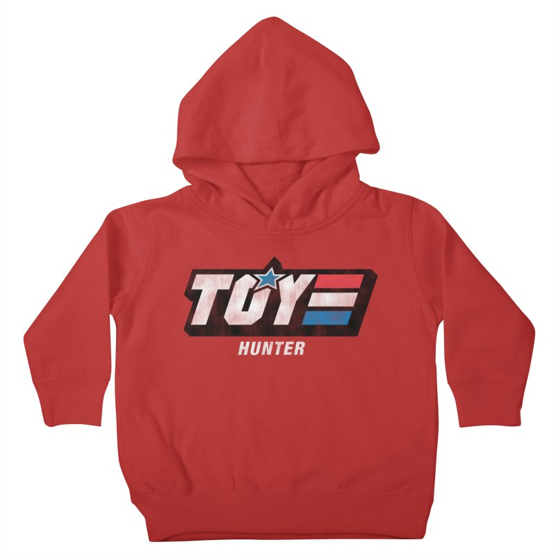 Toy Hunter - Joe Flavor Kids Toddler Pullover Hoody by Gamma Bomb - A Celebration of Imagination