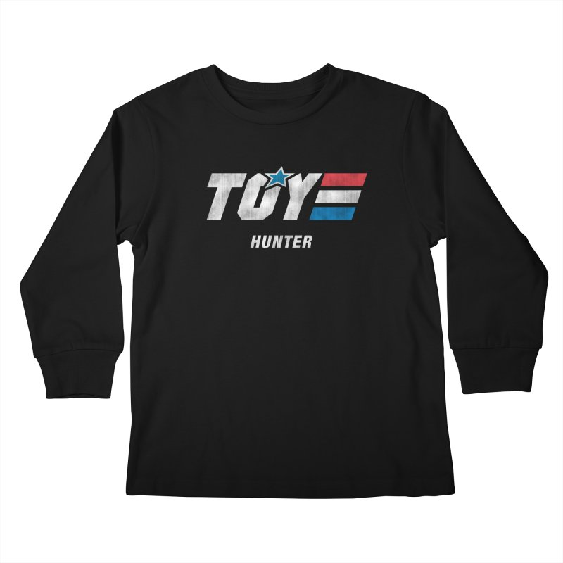 Toy Hunter - Joe Flavor Kids Longsleeve T-Shirt by Gamma Bomb - Explosively Mutating Your Look