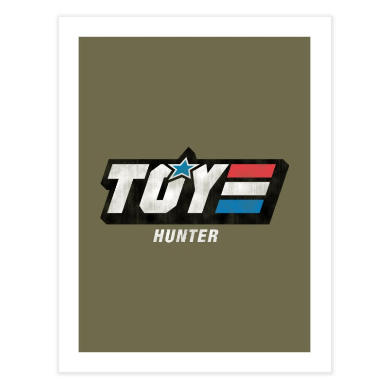 Toy Hunter - Joe Flavor Home Fine Art Print by Gamma Bomb - Explosively Mutating Your Look