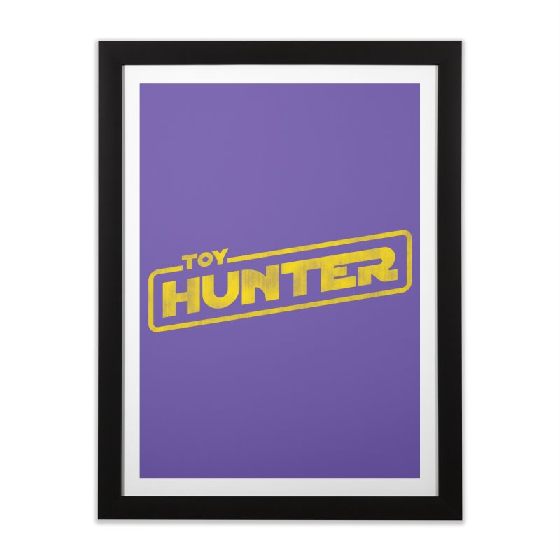 Toy Hunter - Force Flavor Home Framed Fine Art Print by Gamma Bomb - Explosively Mutating Your Look