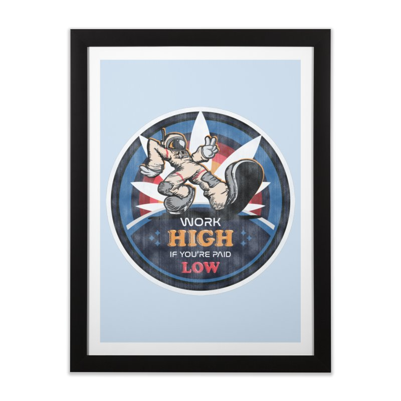 Keep On Grindin' Home Framed Fine Art Print by Gamma Bomb - Explosively Mutating Your Look