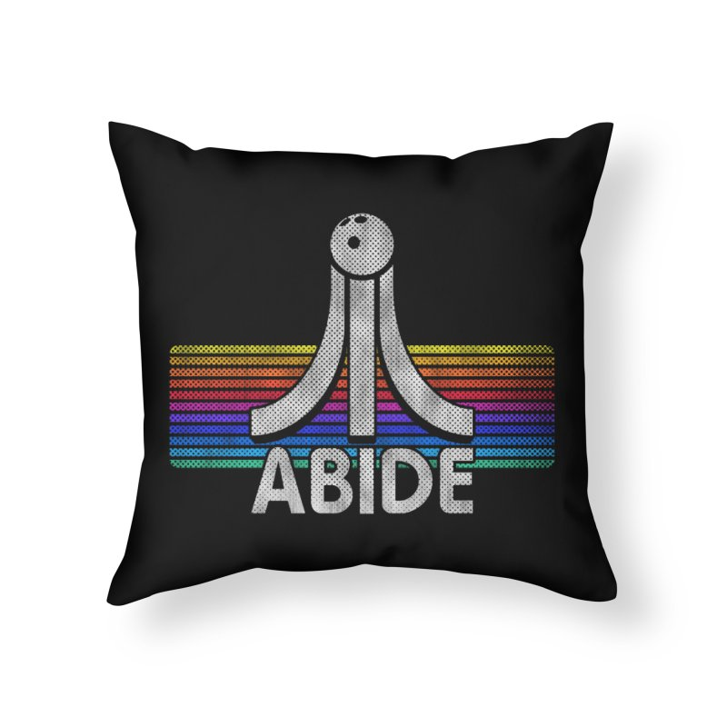 Abide Home Throw Pillow by Gamma Bomb - Explosively Mutating Your Look