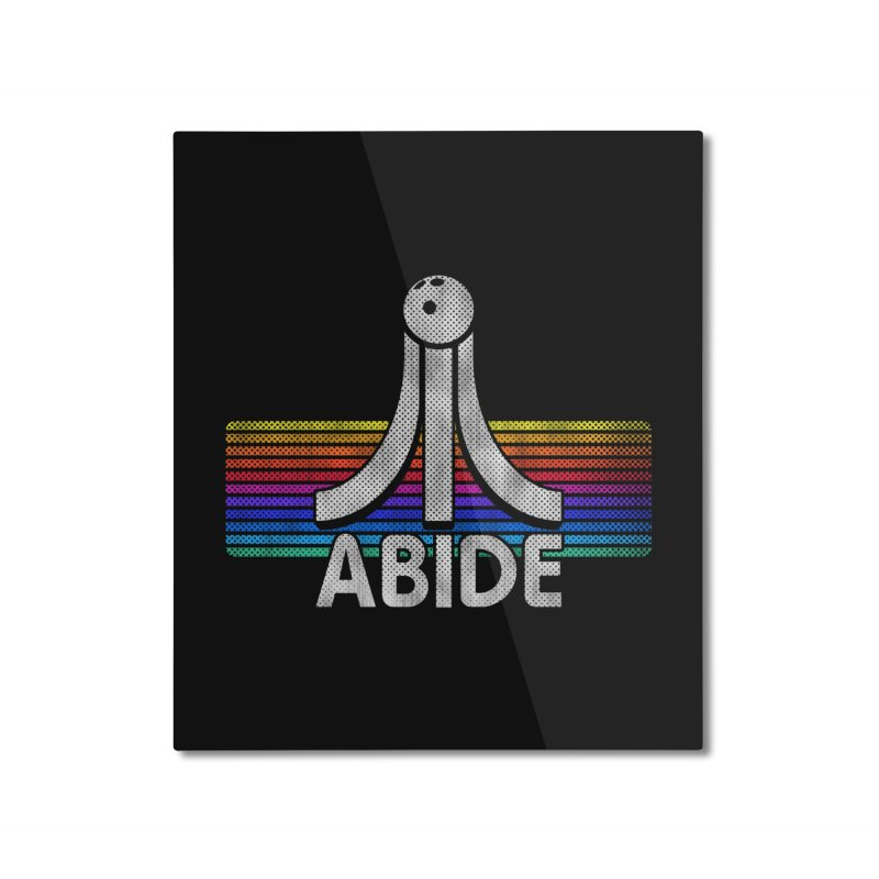 Abide Home Mounted Aluminum Print by Gamma Bomb - Explosively Mutating Your Look