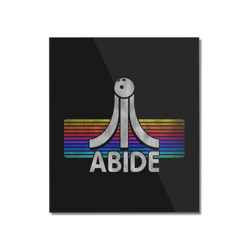 Abide Home Mounted Acrylic Print by Gamma Bomb - Explosively Mutating Your Look