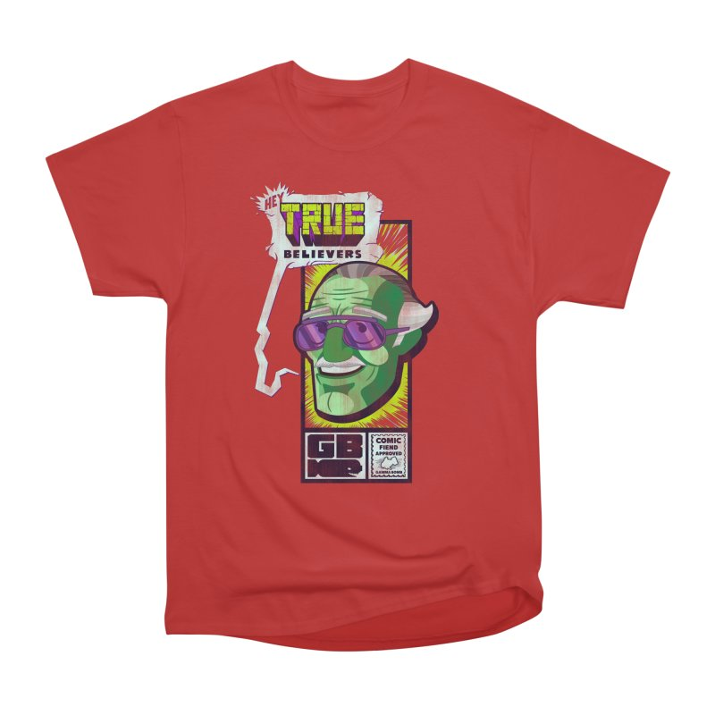 True Believer - Incredible Flavor Women's Heavyweight Unisex T-Shirt by Gamma Bomb - Explosively Mutating Your Look
