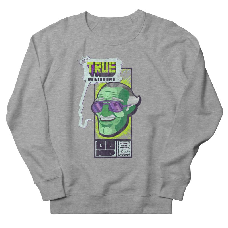 True Believer - Incredible Flavor Women's French Terry Sweatshirt by Gamma Bomb - Explosively Mutating Your Look