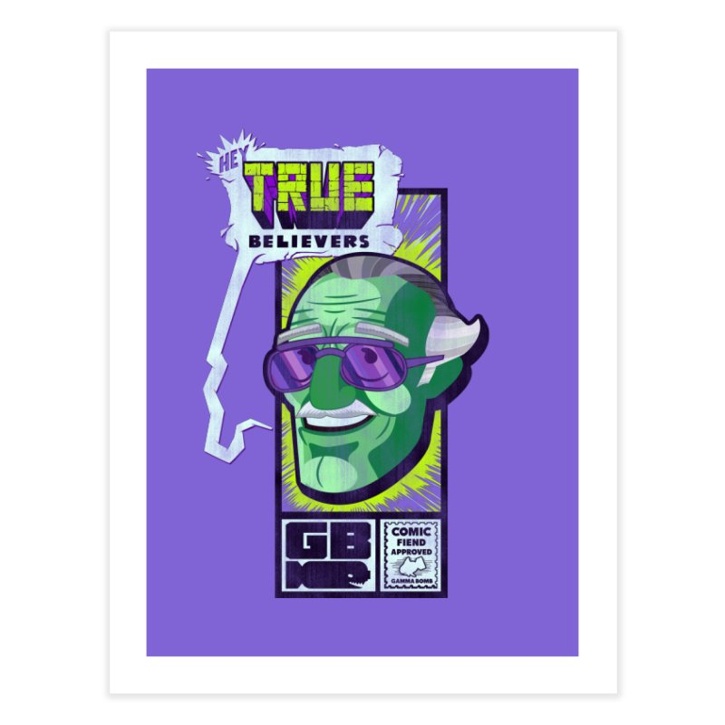 True Believer - Incredible Flavor Home Fine Art Print by Gamma Bomb - Explosively Mutating Your Look