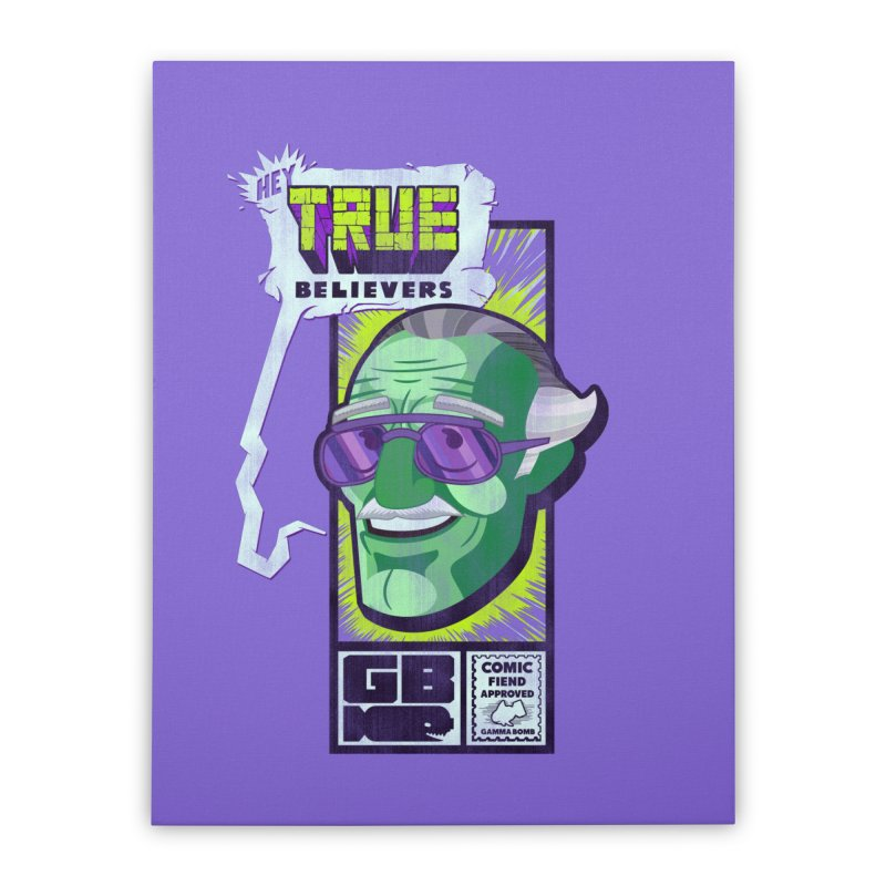 True Believer - Incredible Flavor Home Stretched Canvas by Gamma Bomb - Explosively Mutating Your Look