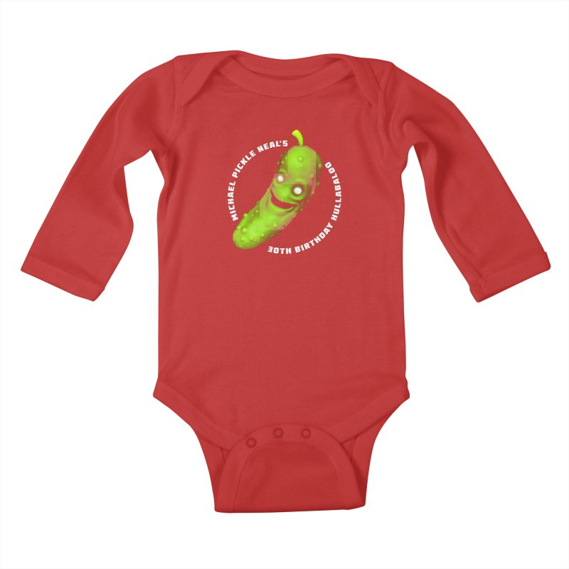Michael Pickle Nea'ls 30th Birthday Hullabaloo Kids Baby Longsleeve Bodysuit by Gamma Bomb - Explosively Mutating Your Look
