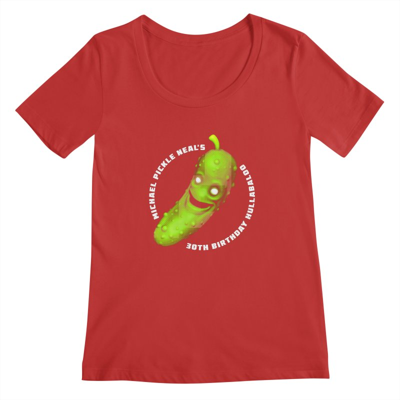 Michael Pickle Nea'ls 30th Birthday Hullabaloo Women's Regular Scoop Neck by Gamma Bomb - Explosively Mutating Your Look