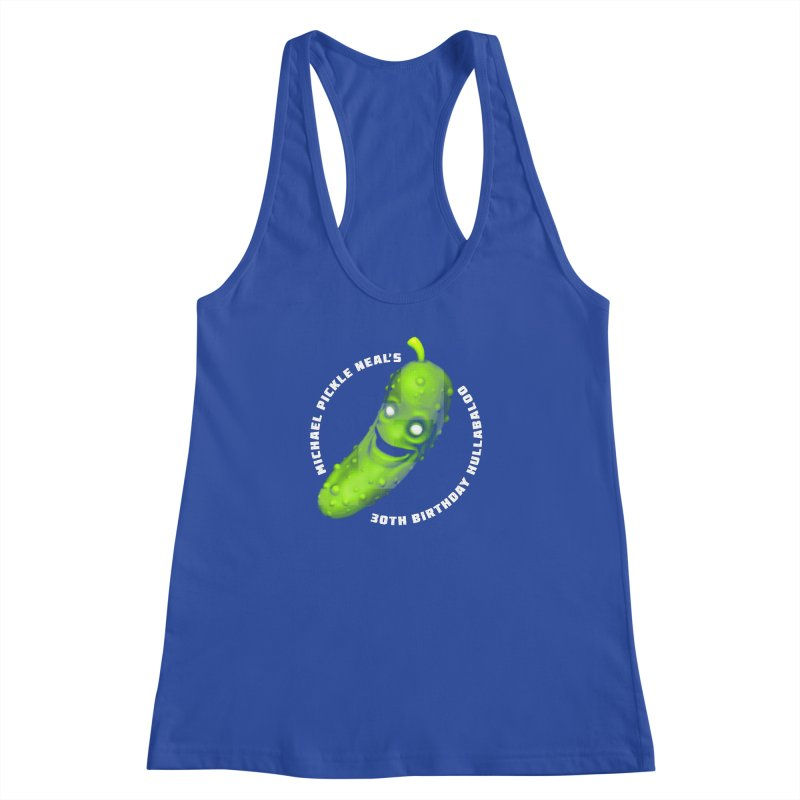 Michael Pickle Nea'ls 30th Birthday Hullabaloo Women's Racerback Tank by Gamma Bomb - Explosively Mutating Your Look