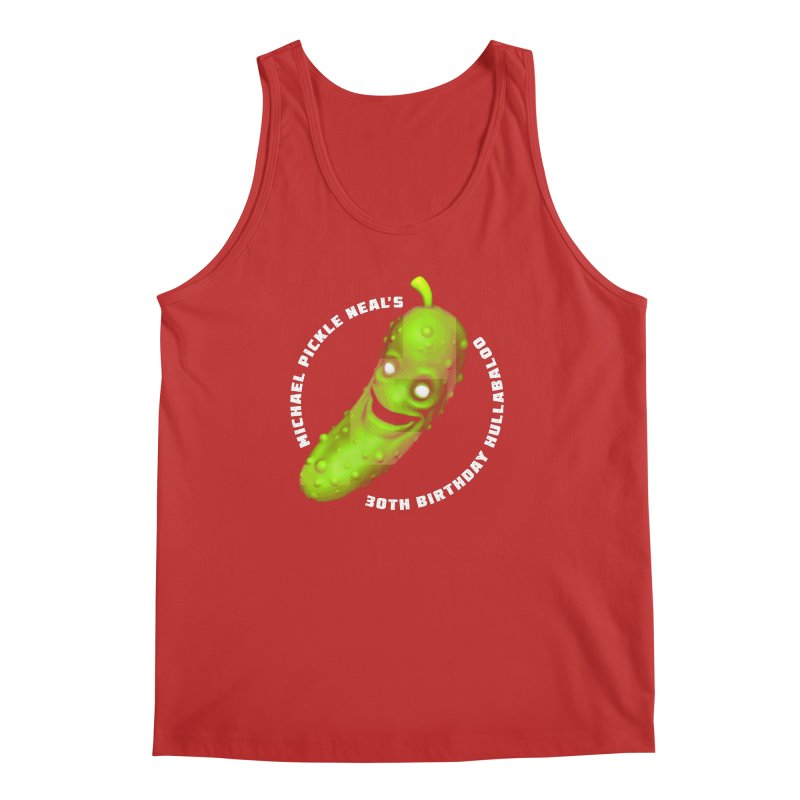Michael Pickle Nea'ls 30th Birthday Hullabaloo Men's Regular Tank by Gamma Bomb - Explosively Mutating Your Look