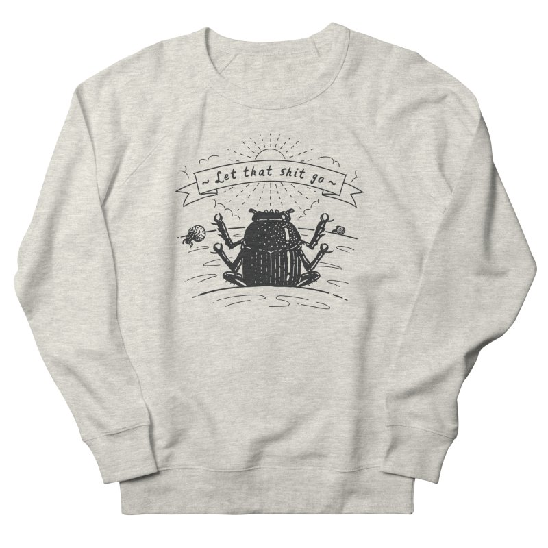 Let it go Women's Sweatshirt by Gamma-Ray Designs