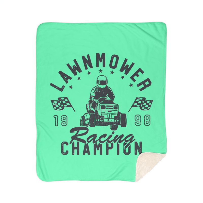 Lawnmower Racing Champion Home Blanket by Gamma-Ray Designs
