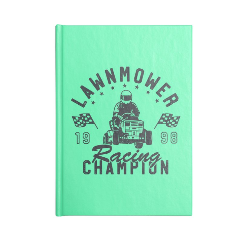Lawnmower Racing Champion Accessories Notebook by Gamma-Ray Designs