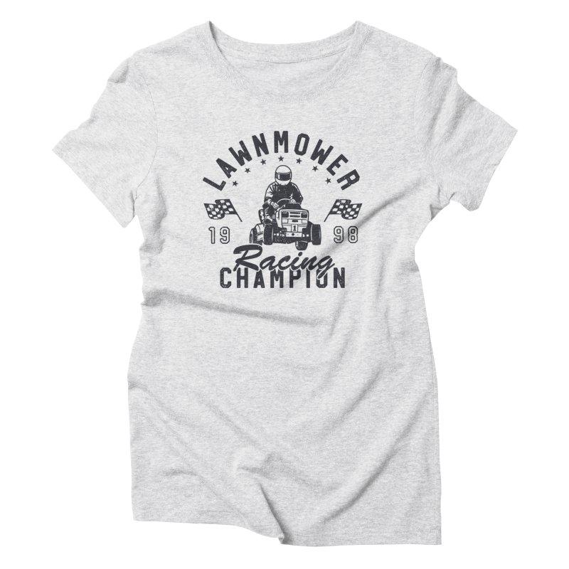 Lawnmower Racing Champion Women's T-Shirt by Gamma-Ray Designs