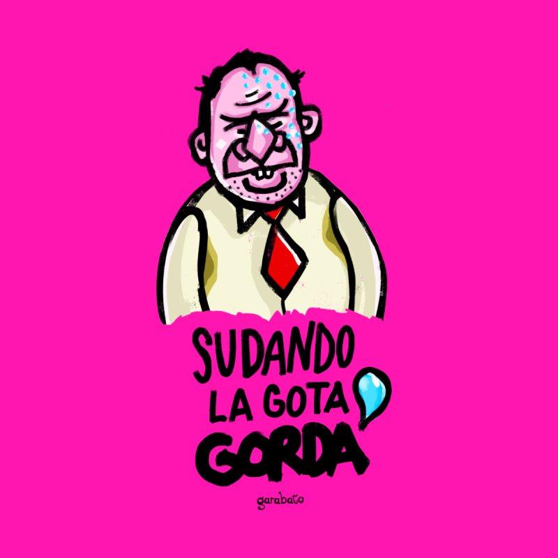 Sudando la Gota Gorda by garabato's Artist Shop