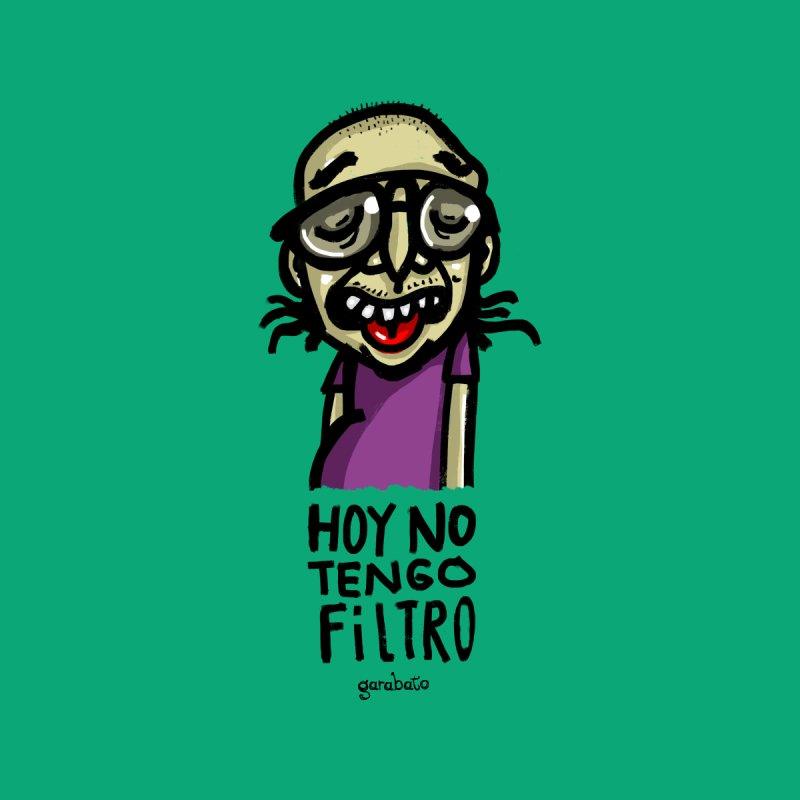 Sin filtro by garabato's Artist Shop